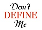 Don't Define Me Funny T-shirts & Gifts