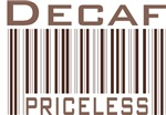 Decaf Priceless Barcode T-shirts & Gifts