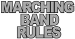 Marching Band Rules t-shirts gifts