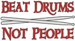 Beat Drums Not People music t-shirts gifts