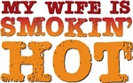 My Wife is Smokin Hot T-shirts Gifts