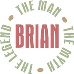 Brian the Man the Myth the Legend T-shirts Gifts