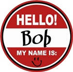 Hello My Name Is Bob Tag T-shirts Gifts