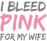 Bleed Pink Wife Breast Cancer T-shirts Gifts