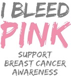 Bleed Pink Support Breast Cancer T-shirts Gifts