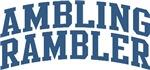 Ambling Rambler Walking Nickname Tees Gifts