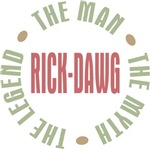 Rick-Dawg Man Myth Legend Tees Gifts