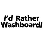 I'd Rather Washboard!