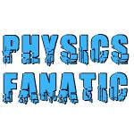 Physics Fanatic