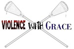 Lacrosse Violence with Grace