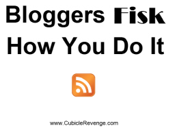 Bloggers Fisk How You Do It