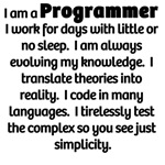 A great developer description that'll will allow you to stop explaining to everyone what you do for a living.  Simply point to one of these great programmer mugs or developer t-shirts.