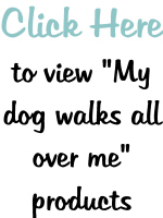 MY (dog breed) WALKS ALL OVER ME