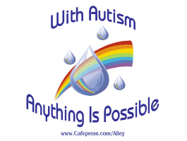 WITH AUTISM ANYTHING IS POSSIBLE