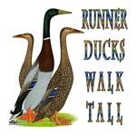 Runner Ducks Walk Tall