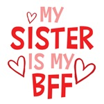 My Sister Is My BFF Shirts
