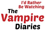 I'd Rather Be Watching The Vampire Diaries Tees