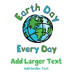 Personalized Earth Day Every Day Shirts