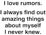 Sarcastic Funny Saying Rumors