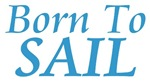 Born To Sail Shirts and Merchandise