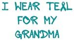 I Wear Teal For My Grandma Shirts