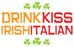 Drink Irish Kiss Italian Tees