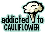 Addicted To Cauliflower Tee Shirts