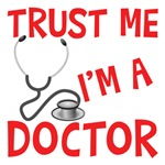 Trust Me I Am a Doctor Shirts
