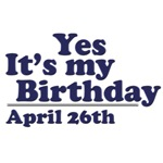 April 26th Birthday T-Shirts & Gifts