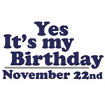 November 22nd Birthday T-Shirts & Gifts