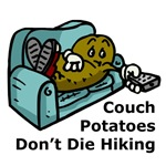 Couch Potatoes Don't Die Hiking T-Shirts & Gifts