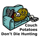 Couch Potatoes Don't Die Hunting T-Shirts & Gifts