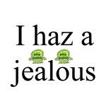 I Haz A Jealous T-Shirts and Gifts