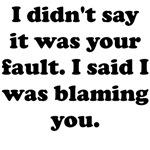 I'm Blaming You