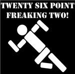 Twenty Six Point Freaking Two