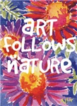 Art Follows Nature