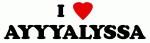 I Love AYYYALYSSA