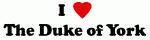 I Love The Duke of York