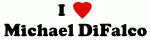 I Love Michael DiFalco