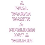 REAL WOMAN (PIPELINER)