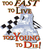 Too Fast to Live Too Young to Die
