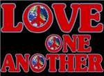 Love One Another ~ This Love One Another design promotes world peace, tolerance, diversity and unity.  Find it on a t-shirt, posters, buttons, magnets and bumpersticker.