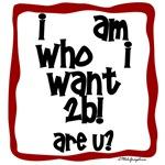I am who...