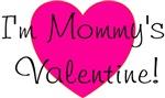 I'm mommy's Valentine