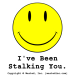 I've Been Stalking You
