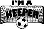 I'm a Keeper Soccer Goal Keeper