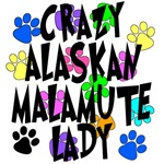 Crazy Alaskan Malamute Lady
