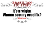 Jiu Jitsu's a religion - wanna see my crucifix?