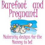 Barefoot and Pregnant