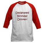 Designated Birthday Drinker!